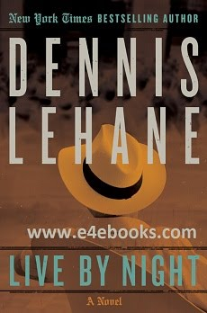 Live by Night - Dennis Lehane Free Ebook PDF Download