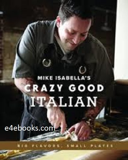 Mike Isabella's Crazy Good Italian - Mike Isabells  Free Ebook PDF Download