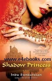 Shadow Princess - Indu Sundaresan Free Ebook PDF Download