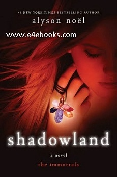 Shadowland - Alyson Noel Free Ebook PDF Download