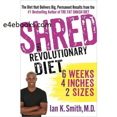 Shred The Revolutionary Diet -  Ian K. Smith Free Ebook PDF Download