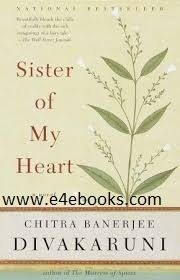 Sister of My Heart - Chitra Banerjee Divakaruni Free Ebook PDF Download