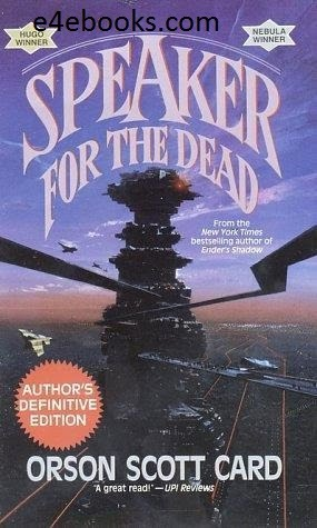 Speaker for the Dead - Orson Scott Card Free Ebook PDF Download