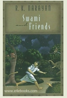 Swami and Friends - R.K.Narayan Free Ebook PDF Download
