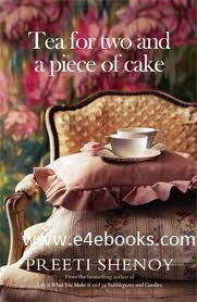 Tea for Two and a Piece of Cake - Preeti Shenoy  Free Ebook PDF Download