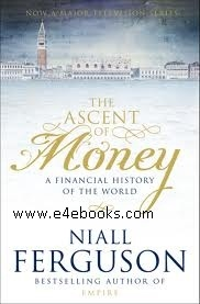 The Ascent Of Money - Niall Ferguson Free Ebook PDF Download