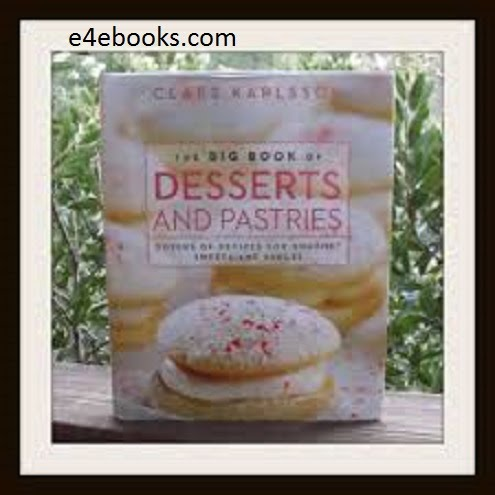 The Big Book of Desserts & Pastries - Clate Katplssy Free Ebook PDF Download