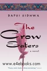 The Crow Eaters - Bapsi Sidhwa Free Ebook PDF Download