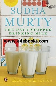 The Day I Stopped Drinking Milk - Sudha Murty Free Ebook PDF Download