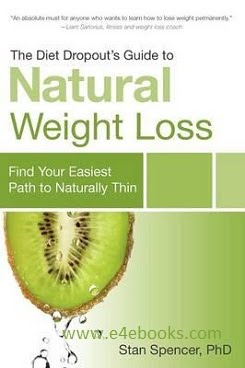 The Diet Dropout's Guide to Natural Weight Loss - Dr. Stan Spencer Free Ebook PDF Download