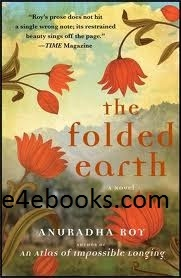 The Folded Earth - Anuradha Roy Free Ebook PDF Download