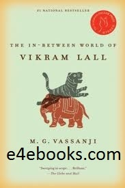 The In-Between World of Vikram Lall - M. G. Vassanji Free Ebook PDF Download