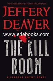 The Kill Room (Lincoln Rhyme) - Jeffery Deaver Free Ebook PDF Download