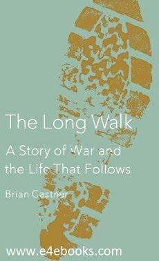 The Long Walk: A Story of War and the Life That Follows - Brian Castner Free Ebook PDF Download