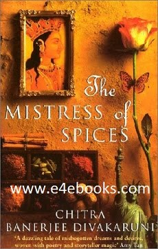 The Mistress of Spices - Chitra Banerjee Divakaruni Free Ebook PDF Download