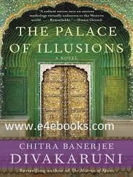 The Palace of Illusions - Chitra Banerjee Divakaruni Free Ebook PDF Download