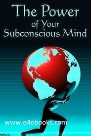 The Power of Your Subconscious Mind - Joseph Murphy Free Ebook PDF Download