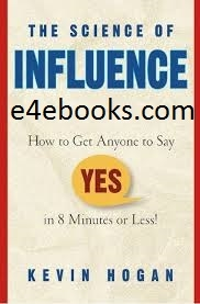 The Science Of Influence - Kevin Hogan Free Ebook PDF Download