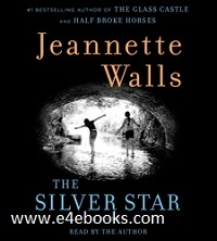 The Silver Star : A Novel - Jeannette Walls Free Ebook PDF Download
