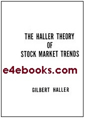 The Haller Theory Of Stock Market Trends-Gilbert Haller