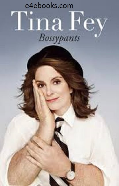 Bossypants - Tina Fey Free Ebook PDF Download