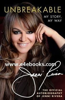 Unbreakable My Story My Way - Jenni Rivera Free Ebook PDF Download