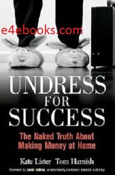 Undress for Success - The Naked Truth About Making Money at Home - Kate Lister Free Ebook PDF Download