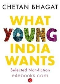What Young India Wants - Chetan Bhagat Free Ebook Download