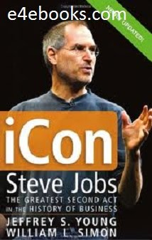 iCon Steve Jobs The Greatest Second Act in the History of Business - William Simon Free Ebook PDF Download