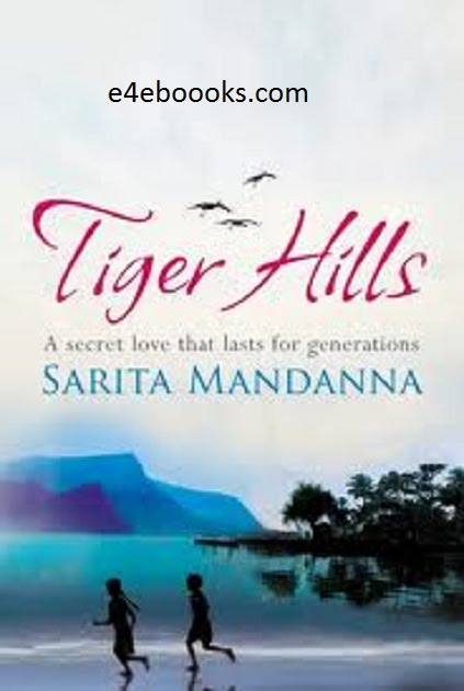 Tiger Hills - Sarita Mandana free Ebook PDF Download