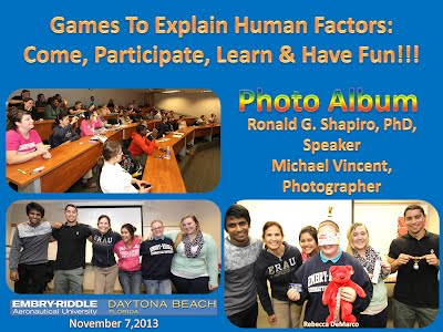 http://www.slideshare.net/DrRonShapiro/games-to-explain-human-factors-come-participate-learn-have-fun-embryriddle-aeronautical-university-november-7-2013-photo-albumembry-riddle-games-photo-album-20131108