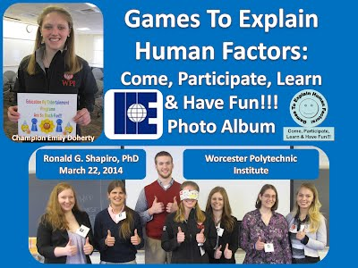 http://www.slideshare.net/DrRonShapiro/games-to-explain-human-factors-come-participate-learn-and-have-fun-photo-album-institute-of-industrial-engineers-iie-worcester-polytechnic-institute-wpi-march-22-2014