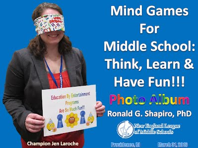 http://www.slideshare.net/DrRonShapiro/mind-games-for-middle-school-think-learn-have-fun-new-england-league-of-middle-schools-nelms-annual-conference-providence-ri-march-31-2016-photo-album