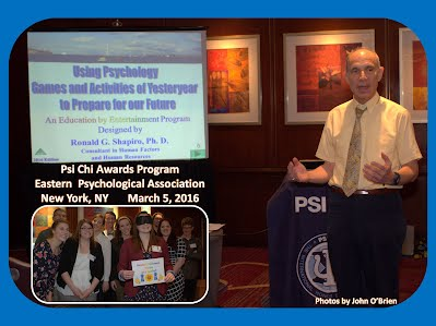 http://www.slideshare.net/DrRonShapiro/using-psychology-games-and-activities-of-yesteryear-to-prepare-for-our-future-eastern-psychological-association-epa-psi-chi-awards-program-new-york-ny-march-5-2016-photo-album