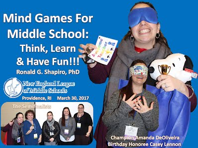 http://www.slideshare.net/DrRonShapiro/mind-games-for-middle-school-think-learn-have-fun-new-england-league-of-middle-schools-nelms-annual-conference-providence-ri-march-30-2017-photo-album