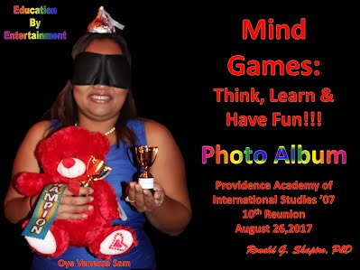 https://www.slideshare.net/DrRonShapiro/mind-games-think-learn-have-fun-providence-academy-of-international-studies-class-of-2007-10th-reunion-providence-rhode-island-august-26-2017-photo-album