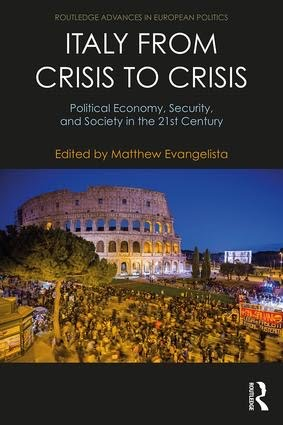 https://www.routledge.com/Italy-from-Crisis-to-Crisis-Political-Economy-Security-and-Society-in/Evangelista/p/book/9781138106857