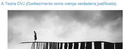 http://filosofarliberta.blogspot.pt/2016/02/a-teoria-cvj-conhecimento-como-crenca.html