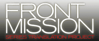 Front Mission: Series Translation Project