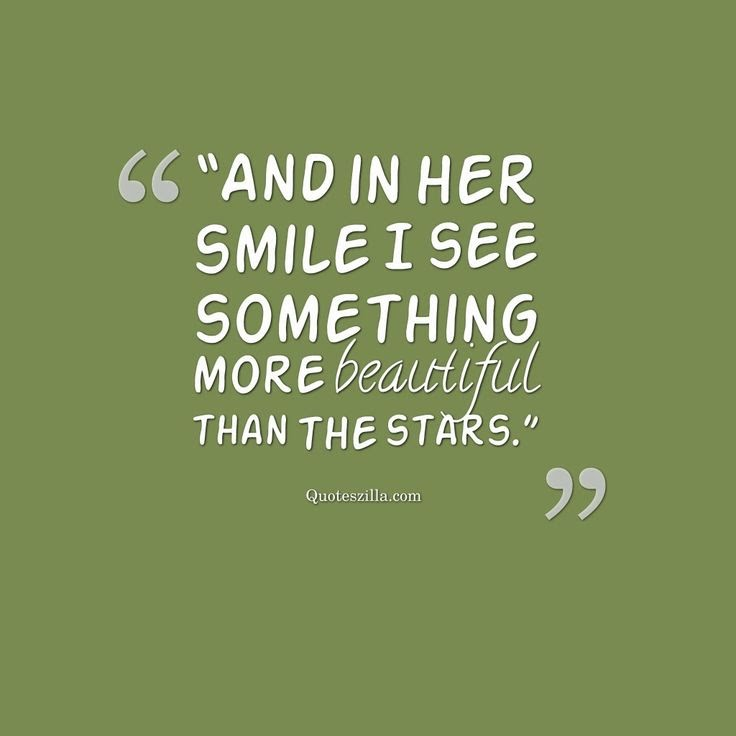 Love Quotes For Her New And In Her Smile I See Something More Beautiful Than The Stars