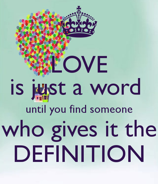 Love Is Just A Word Until You Find Someone Who Gives It The Definition    Funny Quotes About Love