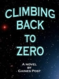 Climbing Back to Zero by Gaines Post