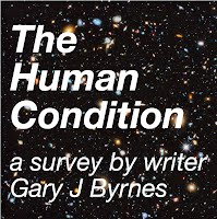 Human Condition Survey by writer Gary J Byrnes