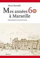 https://sites.google.com/site/editionsgaussen/mes-annees-60-a-marseille