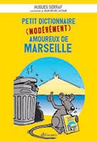 https://sites.google.com/site/gausseneditions/company-blog/sur-marseille/petit-dictionnaire-moderement-amoureux-de-marseille