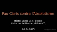 http://www.dailymotion.com/video/x2lzztp_pau-claris-contra-l-absolutisme-amb-hector-lopez-bofill_news