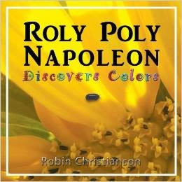 http://www.amazon.com/Roly-Poly-Napoleon-Discovers-Colors/dp/0983235503/ref=sr_1_1?ie=UTF8&qid=1365004878&sr=8-1&keywords=roly+poly+napoleon