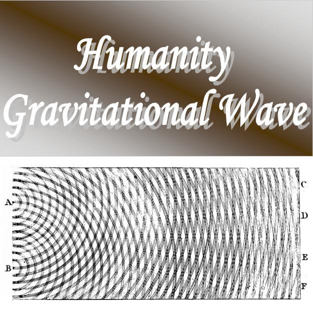Humanity Gravitational Wave
