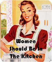 Women Should be in the Kitchen