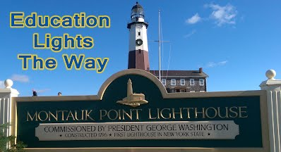 """The text, """"Education LIghts The Way"""" imposed near an image of the Montauk Light House and a sign indicating the light house was commissioned by George Washington."""